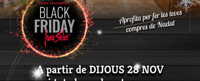 Comença el BLACK FRIDAY a JOAN SOLER